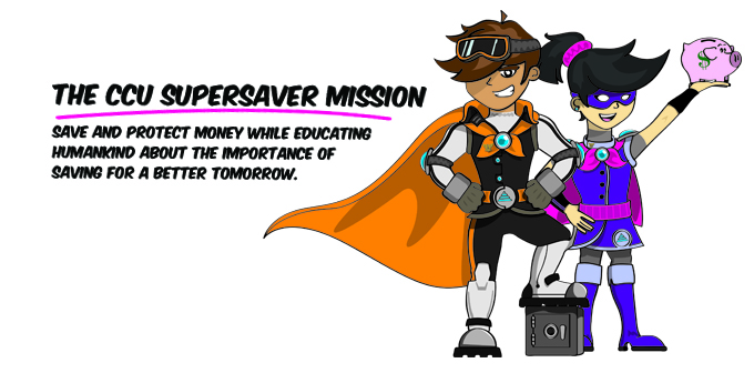 The CCU Supersaver Mission - Save and protect money while educating humankind about the importance of saving for a better tomorrow